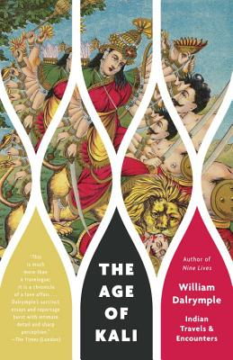The Age of Kali By Dalrymple, William